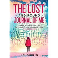 The Lost and Found Journal of Me: A Year in the Life of the Awesomest Girl Who Ever Lived (July-December) (2)