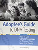 The Adoptee's Guide to DNA Testing: How to Use