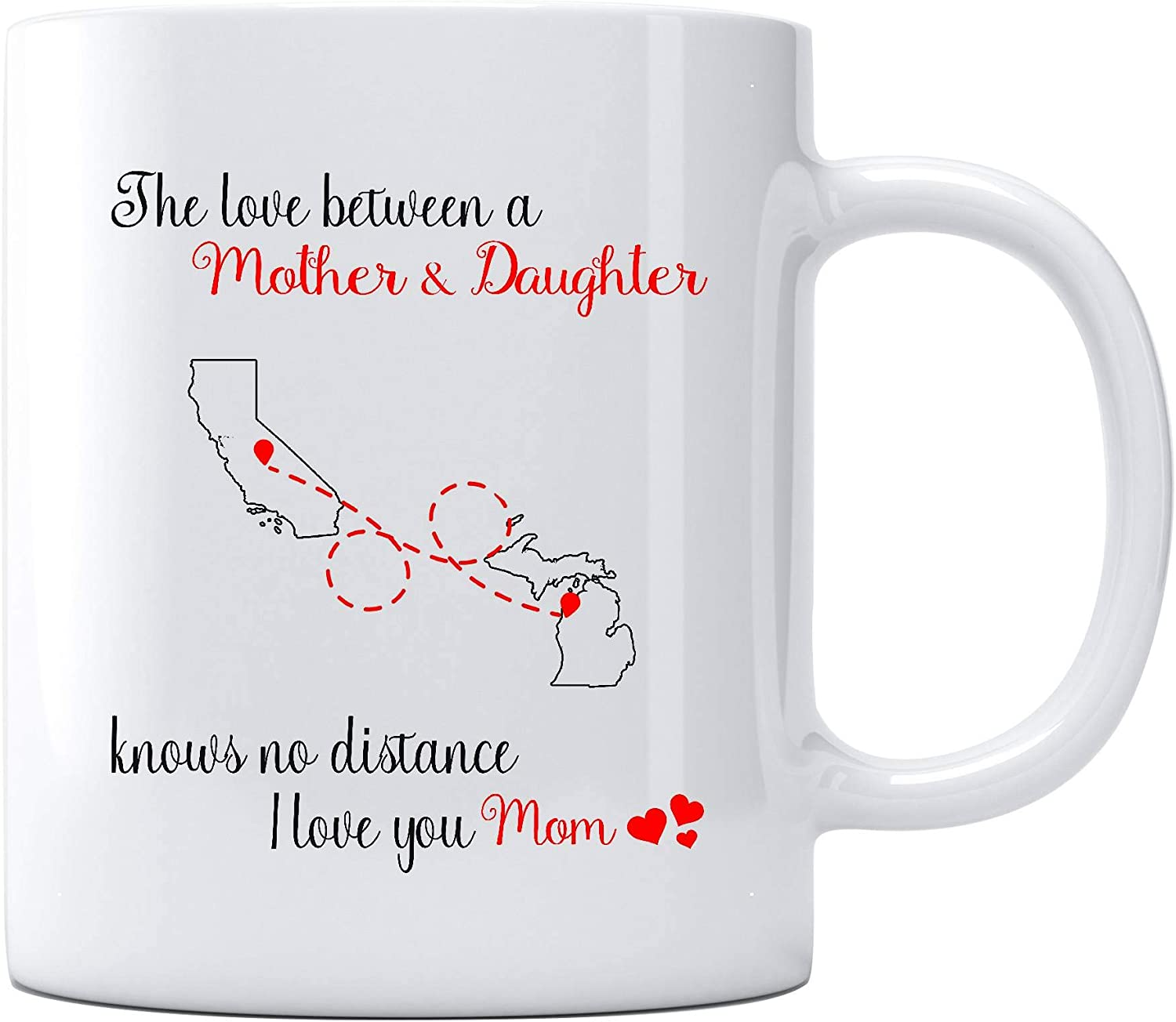 amazon com funny distance state california michigan the love between mother and daughter knows no distance mothers day gifts for mom from daughter unique mother s day gag gift mug 11oz coffee cups funny distance state california michigan the love between mother and daughter knows no distance mothers day gifts for mom from daughter unique
