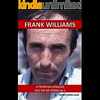 FRANK WILLIAMS: A Primeira Geração dos FW na Fórmula 1