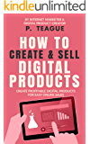 How To Create & Sell Digital Products: Create profitable digital products for easy online sales (The Digital Mastery…