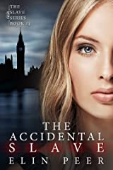 The Accidental Slave (Aya's story) (The Slave Series Book 1) Kindle Edition
