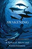 Awakening: A Novel of Aliens and Consciousness