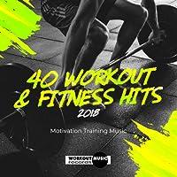 40 Workout & Fitness Hits 2018: Motivation Training Music