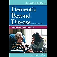 Dementia Beyond Disease: Enhancing Well-Being, Revised Edition