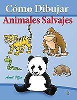 Cómo Dibujar - Animales Salvajes: Libros De