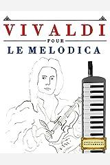 Vivaldi pour le Melodica: 10 pièces faciles pour le Melodica débutant livre (French Edition) Kindle Edition