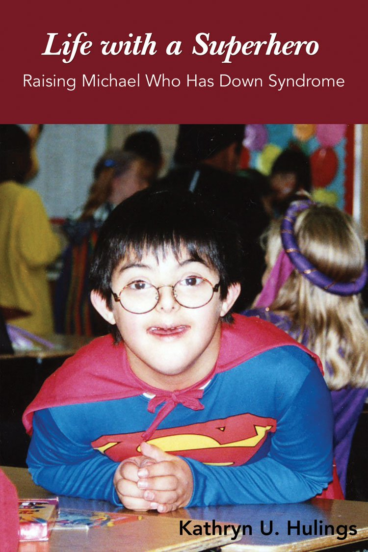 Life with a Superhero: Raising Michael Who Has Down Syndrome (Mayborn Literary Nonfiction Series)