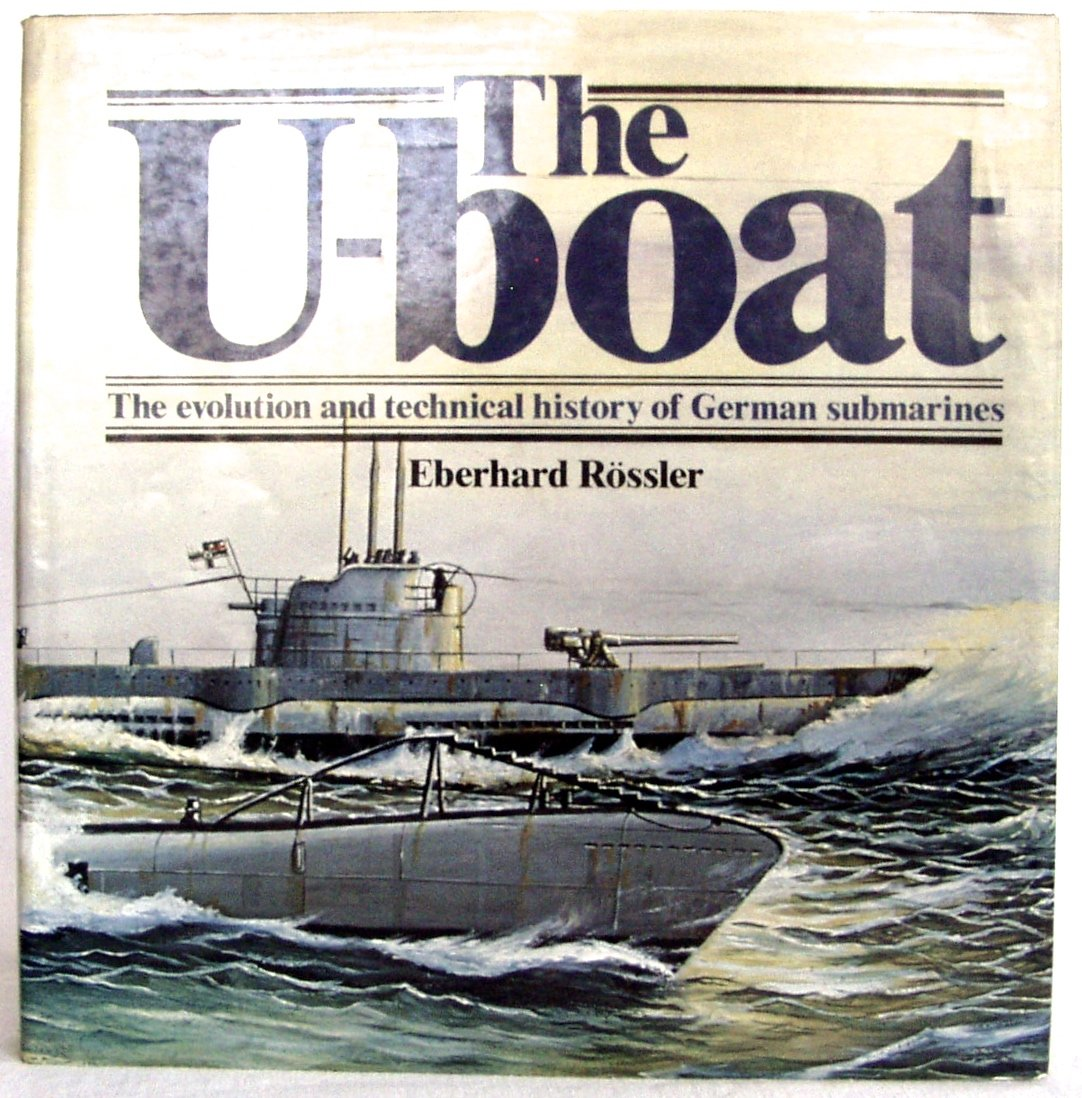 The U Boat The Evolution And Technical History Of German Submarines