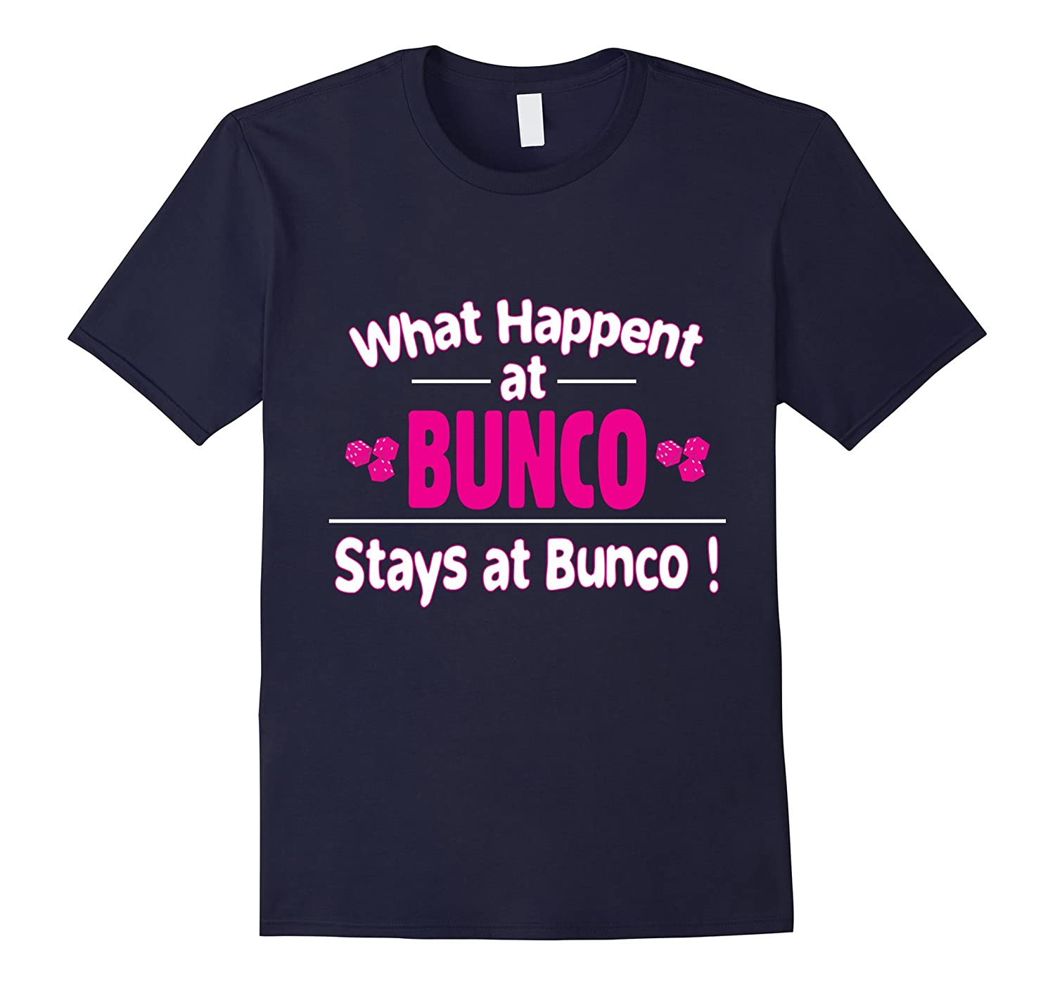 Birthday Gift Ideas Her 44 Years Old Mom TH What Happens At Bunco Stays T Shirt