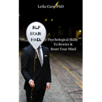 NLP Brain Hack: Psychological Skills To Rewire  & Reset Your Mind (English Edition)