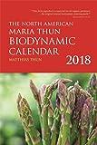 The North American Maria Thun Biodynamic Calendar: 2018