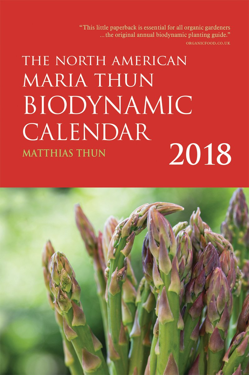 The North American Maria Thun Biodynamic Calendar: 2018 by Floris Books