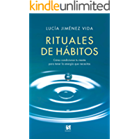Rituales de Hábitos: Cómo condicionar tu mente para tener la energía que necesitas