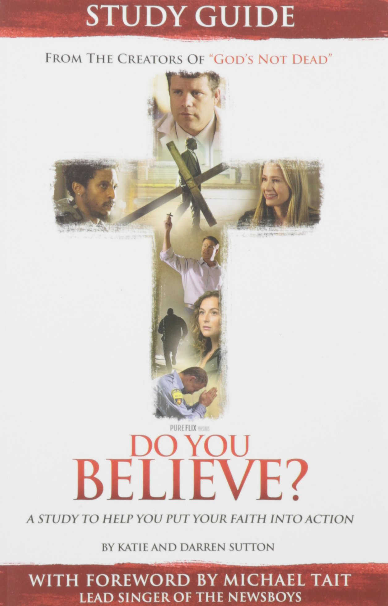 Download Do You Believe?: A Study to Help you Put Your Faith into Action pdf epub