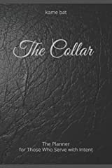 The Collar: The Planner for Those Who Serve with Intent Paperback