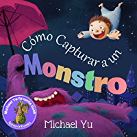 """Libros para niños: """"Cómo Capturar a un Monstro """" (Libro de imágenes ilustradas para niños de 2 a 8 años (Spanish edition…"""