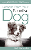 Lessons From Your Reactive Dog (English Edition)