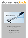 The Nature of Philosophy: How Philosophy Makes Progress and Why It Matters (English Edition)