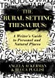 The Rural Setting Thesaurus: A Writer's Guide to Personal and Natural Places (Writers Helping Writers Series)
