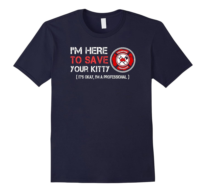 Funny Gift for Firefighter or Fireman T-Shirt-T-Shirt