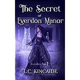 The Secret of Everdon Manor: A modern Gothic (Everdon Series Book 1)