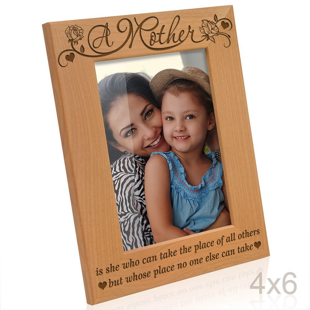 A Mother is she who can take the place of all others, but whose place no one else can take Engraved Solid Wood Picture Frame Great Gift for Mothers Day, Birthday or Christmas Gift for Mom Grandma Wife Grandmother