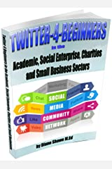 Twitter for Beginners in the Academic, Social Enterprise, Charities and Small business Sectors