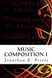Music Composition 1: Learn how to compose well-written rhythms and melodies