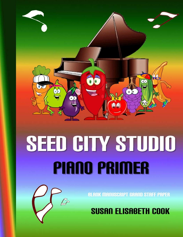 Seed City Studio Piano Primer Blank Manuscript Grand Staff Paper: Blank Sheet Music for Kids (Seed City Studio Piano Primer Series) pdf epub