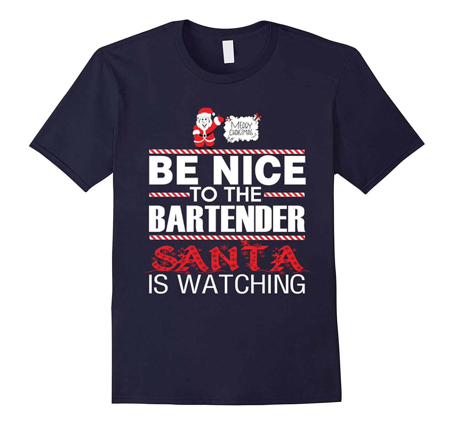 Bartender - Be nice to him santa is watching t shirt-Art
