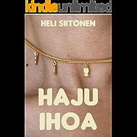 Haju ihoa (Finnish Edition)