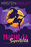 Mathilda, Superwitch Rise of the Dark Lord (Mathilda's Book of Shadows 2) (English Edition)