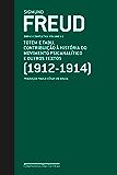 Freud (1912-1914) - Totem e tabu, Contribuição à história do movimento psicanalítico e outros textos: Obras completas volume 11