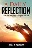 A Daily Reflection: A 32 Day Devotional Guide on Coping in Today's Society