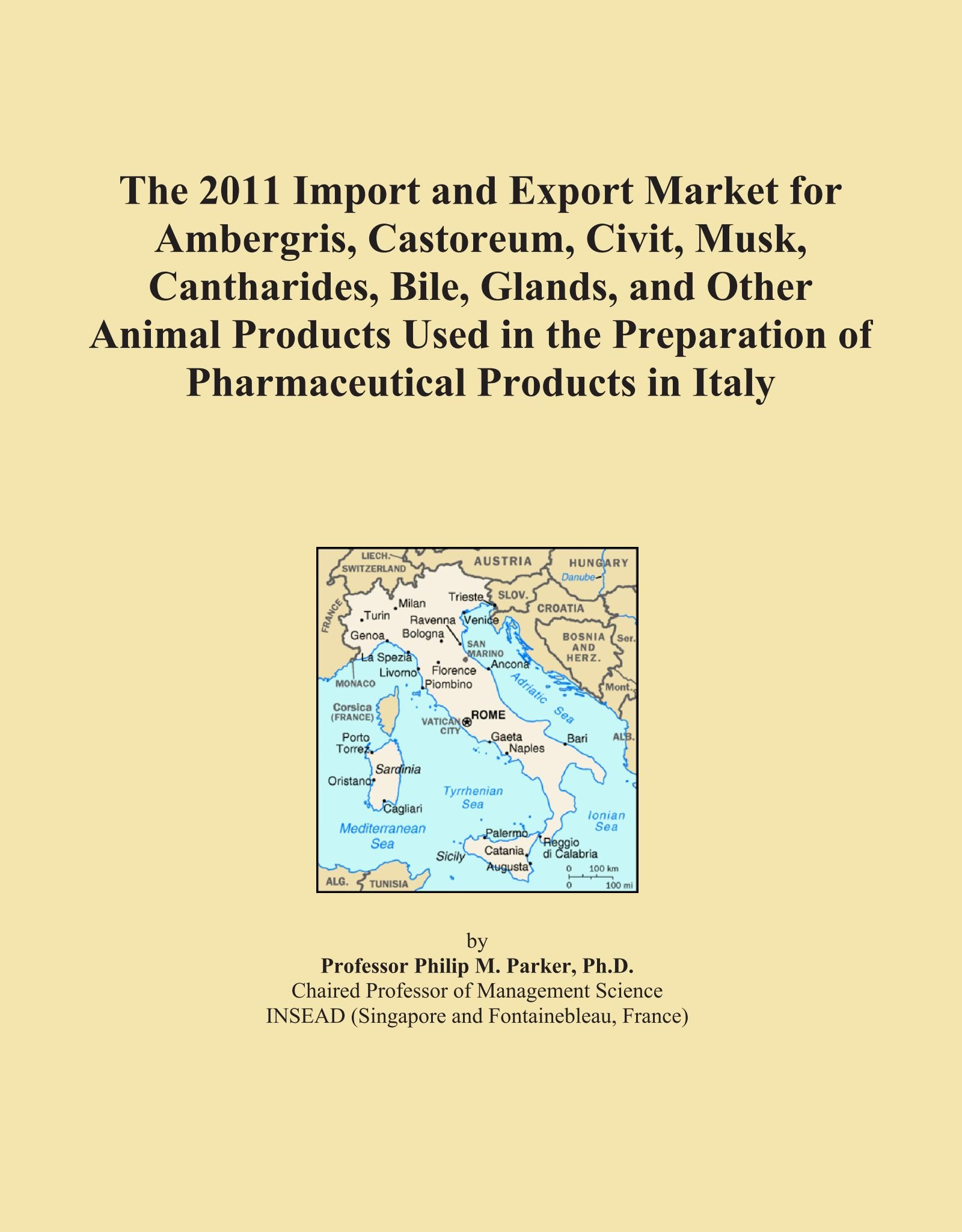 Download The 2011 Import and Export Market for Ambergris, Castoreum, Civit, Musk, Cantharides, Bile, Glands, and Other Animal Products Used in the Preparation of Pharmaceutical Products in Italy PDF