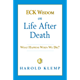 ECK Wisdom on Life after Death (ECK Wisdom Series)
