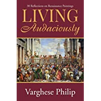 Living Audaciously: 30 Reflections on Renaissance Paintings