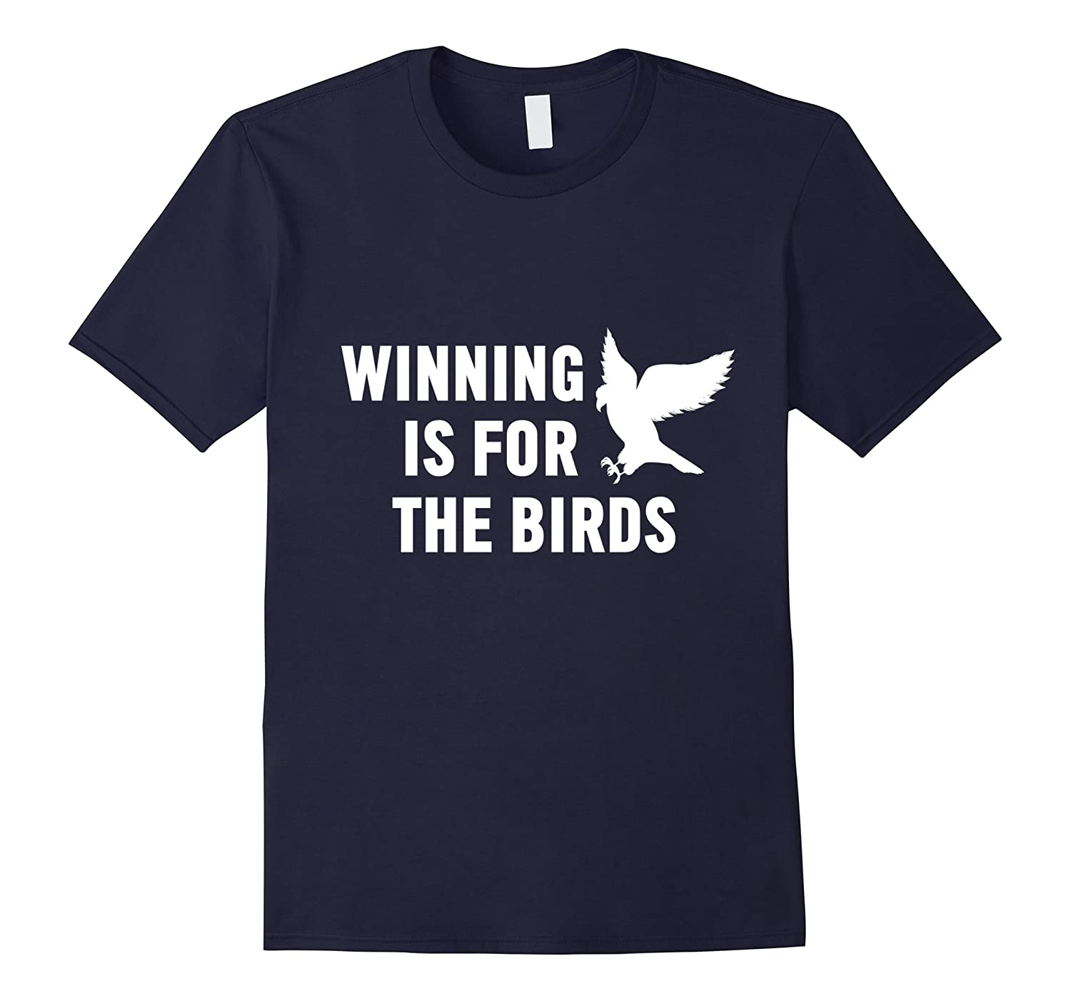 Winning Is For The Birds Shirt Eagle Mascot Shirt-ah my shirt one gift