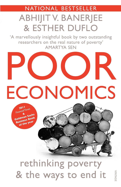 Poor Economics: Rethinking Poverty and the Ways to End it pdf epub