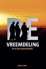 De Vreemdeling op de weg naar Emmaüs: Wie was die Man? Wat was Zijn boodschap? (Dutch Edition) Kindle Edition