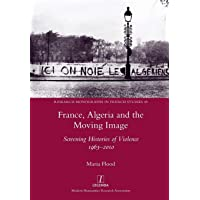 France, Algeria and the Moving Image: Screening Histories