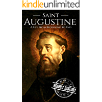 Saint Augustine: A Life From Beginning to End