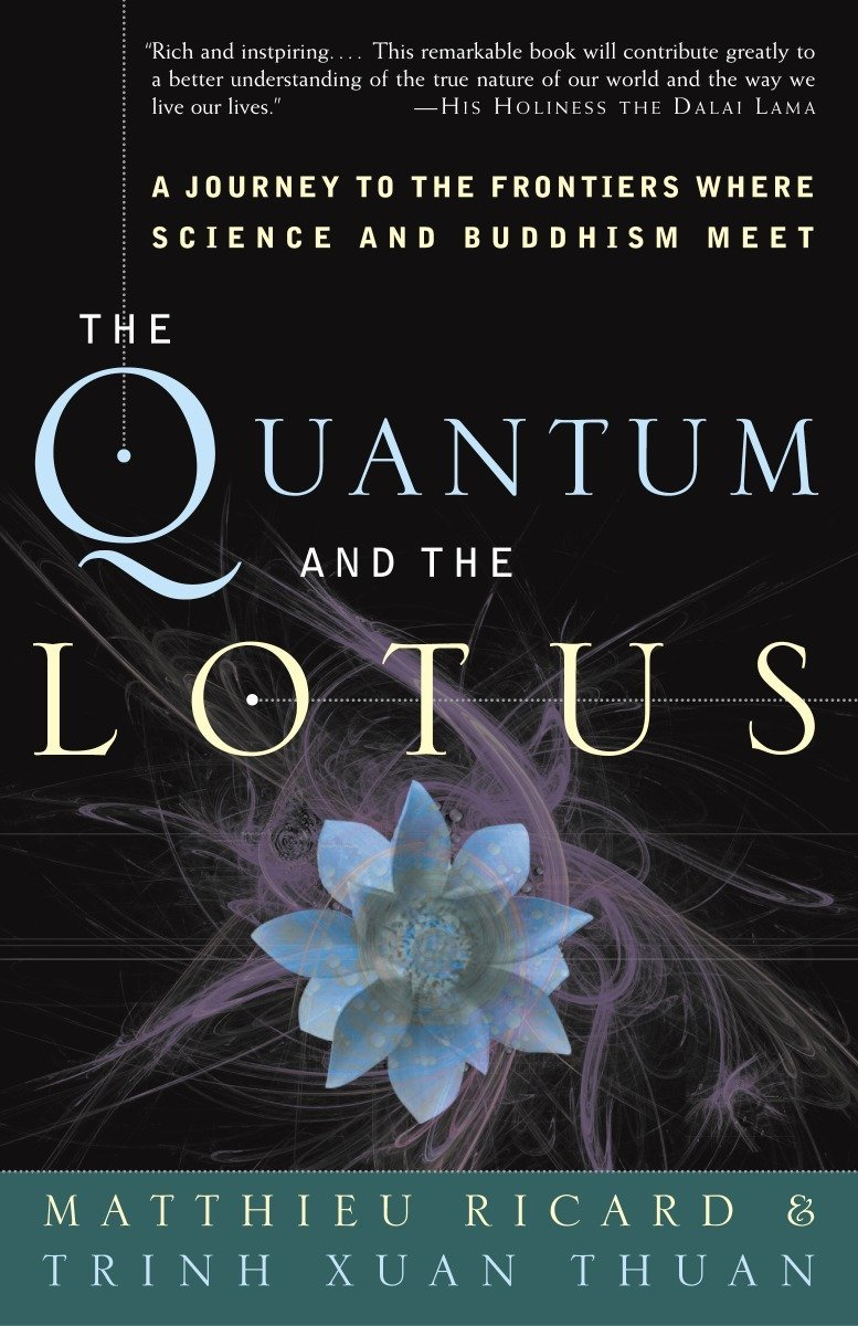 The Quantum And The Lotus A Journey To The Frontiers Where Science