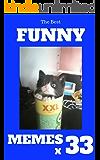 Memes: Funny Memes 2017 x 33 (Cat Memes, Funny Memes, Memes XL, Best Memes, Memes Free,Memes Books,Funny Memes, Funny Jokes, Funny Books, Comedy,Hilarious,Enj)