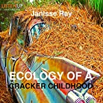 Ecology of a Cracker Childhood: The World as Home | Janisse Ray