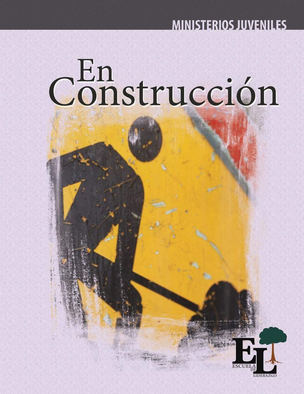 En Construcción: Escuela de Liderazgo: Especialidad Ministerio ...