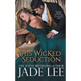 His Wicked Seduction (Regency Hearts Redeemed Series, Book 2)