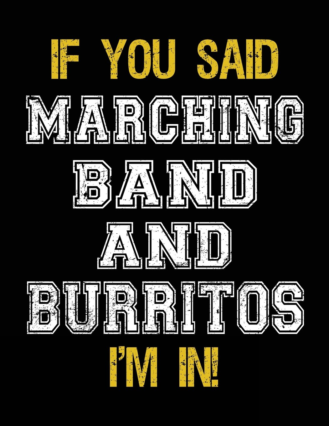 If You Said Marching Band And Burritos I'm In: Blank Sketch, Draw and Doodle Book pdf epub