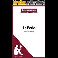 La Perle de John Steinbeck (Fiche de lecture): Résumé complet et analyse détaillée de l'oeuvre (French Edition)